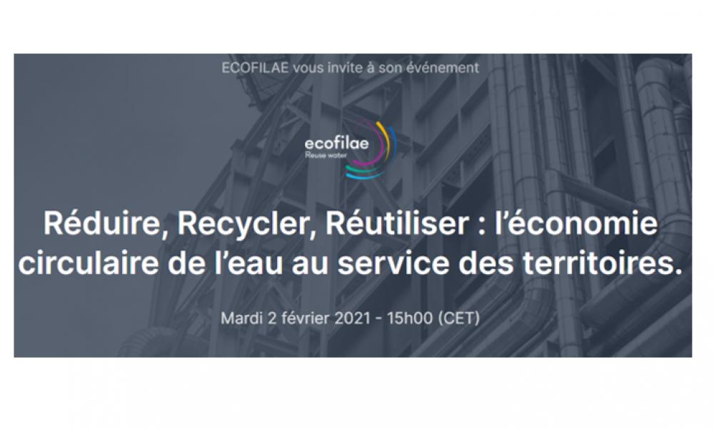 """Ecofilae vous invite à son Webinar """"Réduire, Recycler, Réutiliser : l'économie circulaire de l'eau au service des territoires (Spécial industries)"""""""