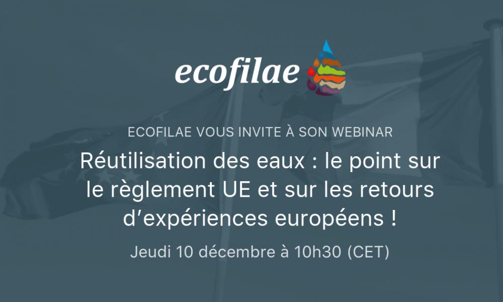 """Ecofilae vous invite à son webinar """"Réutilisation des eaux : le point sur le règlement UE et sur les retours d'expériences européens ! """""""